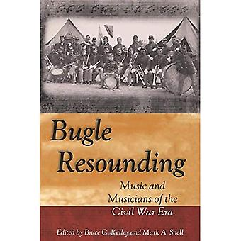 Bugle Resounding: Music and� Musicians of the Civil War Era (Shades of Blue and Gray)