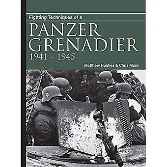 Fighting Techniques of a Panzergrenadier: 1941-1945 (Fighting Techniques [WWII])