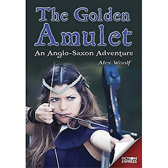 The Golden Amulet: An Anglo Saxon Adventure (Fiction Express)