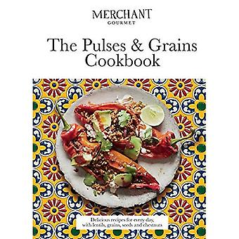 The Pulses & Grains Cookbook: Delicious recipes for every day, with lentils, grains, seeds and chestnuts