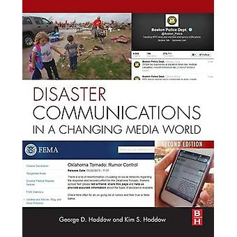 Disaster Communications in a Changing Media World by Haddow & George D.
