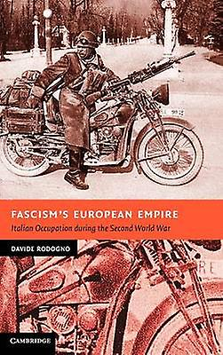 Fascisms European Empire Italian Occupation During the Second World War by Rodogno & Davide