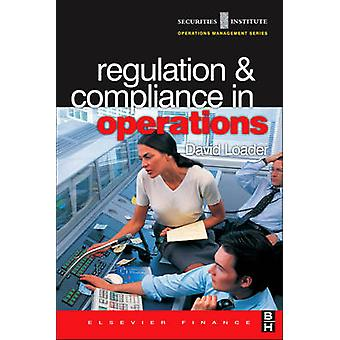 Regulation and Compliance in Operations by Loader & David Norman