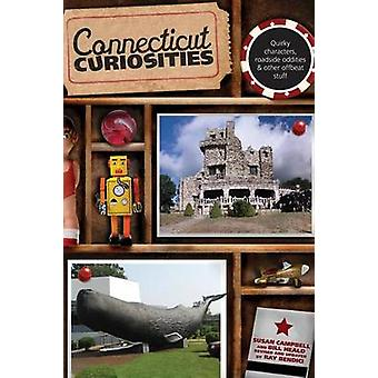 Connecticut Curiosities Quirky Characters Roadside Oddities  Other Offbeat Stuff by Campbell