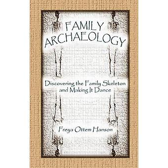 Famille archéologie découvrant le squelette familial et rendant Dance par Hanson & Freya Ottem