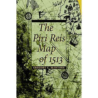 De Piri Reis kaart van 1513 door McIntosh & Gregorius C.