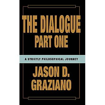 The Dialogue Part One by Graziano & Jason