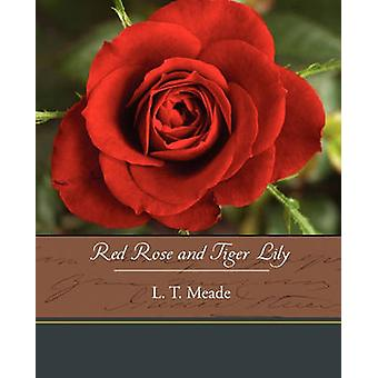 Red Rose and Tiger Lily by Meade & L. T.