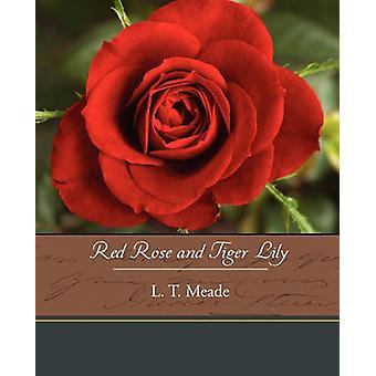 Rose rouge et Tiger Lily par Meade & L. T.