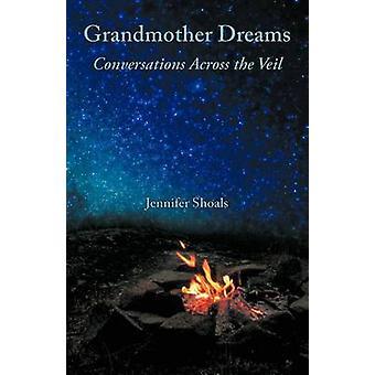 Conversaciones de sueños de la abuela en el velo por bajíos y Jennifer