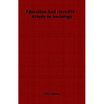Education And Heredity   AStudy In Sociology by Guyau & J.M.