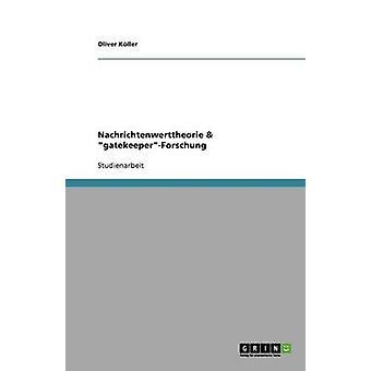 Nachrichtenwerttheorie  gatekeeperForschung by Kller & Oliver