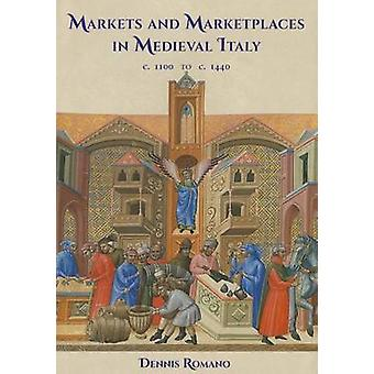 Markets and Marketplaces in Medieval Italy - c. 1100 to c. 1440 by De