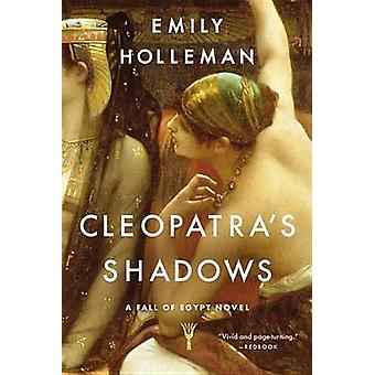 Cleopatra's Shadows by Emily Holleman - 9780316382991 Book