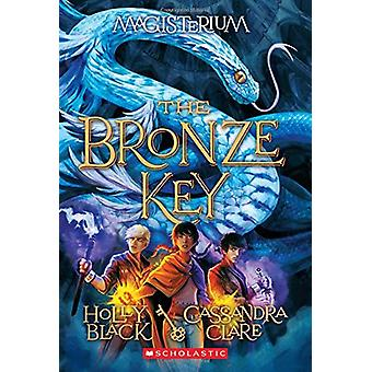 The Bronze Key (Magisterium #3) by Holly Black - 9780545522328 Book