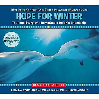Hope for Winter - The True Story of a Remarkable Dolphin Friendship by