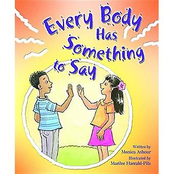Every Body Has Something to Say by Monica Ashour - Marilee Harrald-Pi