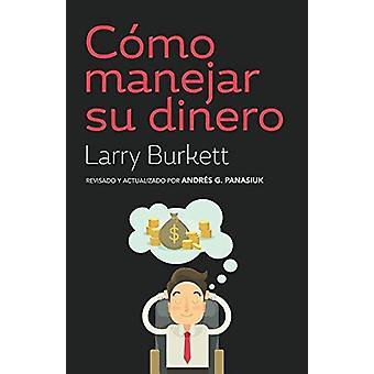 Como Manejar Su Dinero by Larry Burkett - 9780825457784 Book