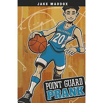 Point Guard Prank by Jake Maddox - Thomas Kingsley Troupe - Sean Tiff