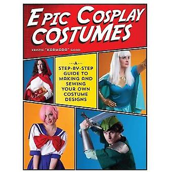 Epic Cosplay Costumes - A Step-by-Step Guide to Making and Sewing Your
