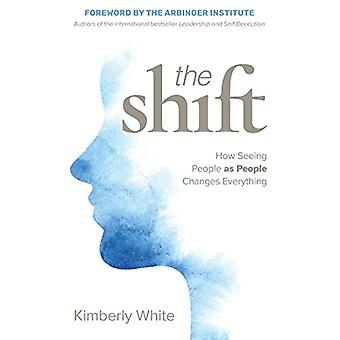 The Shift - How Seeing People as People Changes Everything by The Shif