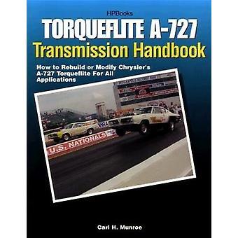 Torqueflight A-727 Transmission Handbook by Carl H. Munroe - 97815578