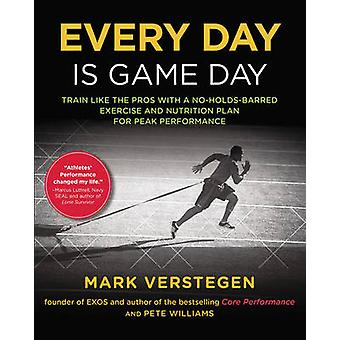 Every Day is Game Day - Train Like the Pros with a No-Holds-Barred Exe