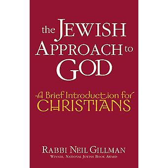The Jewish Approach to God - A Brief Introduction for Christians by Ne