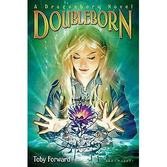 Doubleborn - A Dragonborn Novel by Toby Forward - 9781619639218 Book