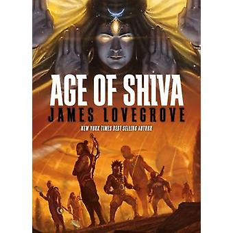 Age of Shiva by James Lovegrove - 9781781081808 Book