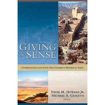 Giving the Sense - Understanding and Using Old Testament Historical Te