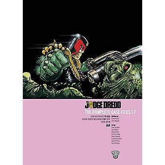 Judge Dredd - Complete Case Files - v. 17 by John Wagner - 978190751983