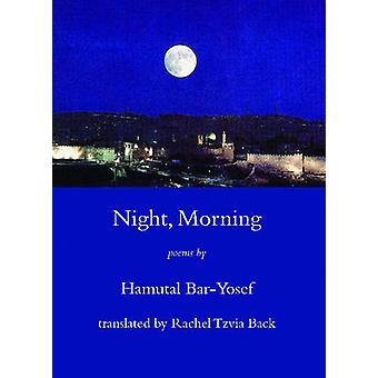 Night - Morning by Hamutal Bar-Yosef - Rachel Tzvia Back - 9781931357