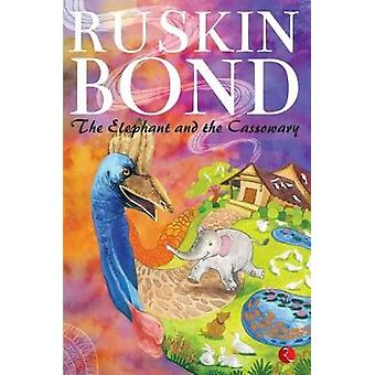 THE ELEPHANT AND THE CASSOWARY by Ruskin  Bond - 9788129146496 Book