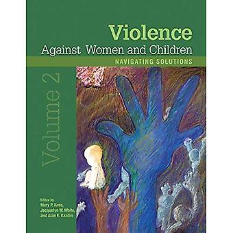Violence Against Women and Children, Volume 2: Navigating Solutions