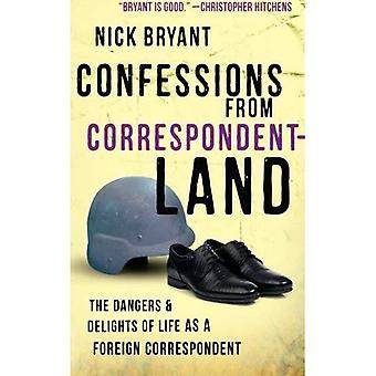 Aveux de Correspondentland: les Dangers et les plaisirs de la vie correspondant à l'étranger