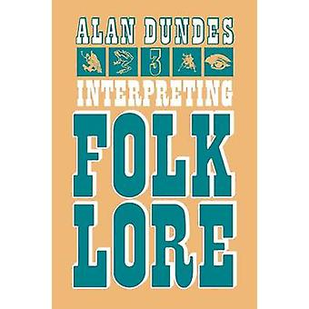 Interpreting Folklore by Dundes & Alan