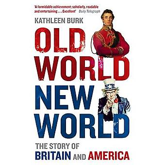Old World New World by Kathleen Burk