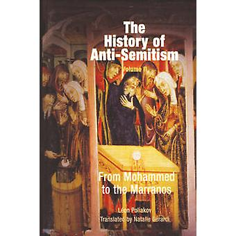 The History of AntiSemitism Volume 2 by Leon Poliakov & Natalie Gerardi