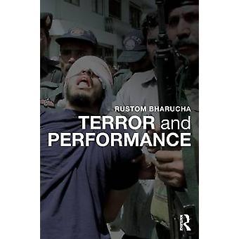 Terror and Performance by Bharucha & Rustom