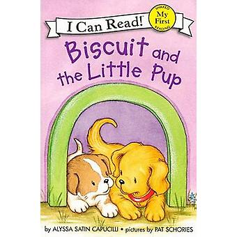 Biscuit and the Little Pup by Alyssa Satin Capucilli - Pat Schories -