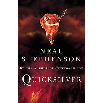 Quicksilver - The Baroque Cycle by Neal Stephenson - 9780099410683 Book