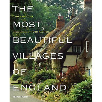 Les plus beaux Villages de l'Angleterre par James Bentley - Hugh Palmer