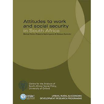 Attitudes to Work and Social Security in South Africa by Michael Nobl