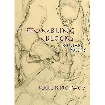 Stolpersteine - römische Gedichte von Karl Kirchwey - 9780810136274 Buch