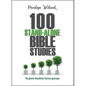 100 Stand-Alone Bible Studies - To Grow Healthy Home Groups (1st New e