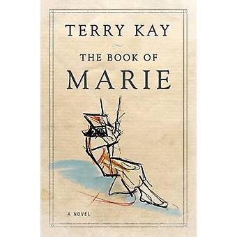 The Book of Marie - A Novel by Terry Kay - 9780881465532 Book