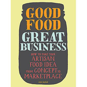 Bonne nourriture - grandes entreprises - comment prendre votre idée d'aliments artisanaux de C