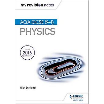 Moje uwagi rewizji - AQA GCSE (9 - 1) Fizyki przez Nick Anglii - 978147185