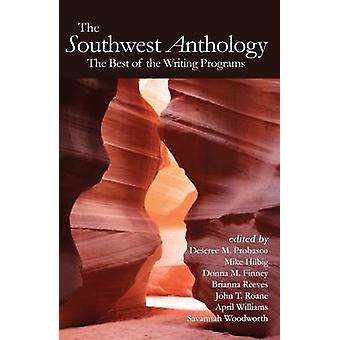The Southwest Anthology - The Best of the Writing Programs by Deseree